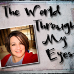 The World Through My Eyes (Guest Post)