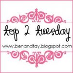 Top 2 Tuesday!