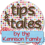 Tips and Tales by The Kennison Family (Guest Post)