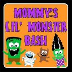 Mommy's Lil' Monster Bash!