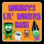 Mommy's Lil' Monster Bash!