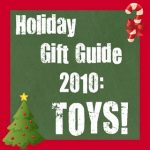 Holiday Gift Guide 2010: Toys!