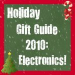 Holiday Gift Guide 2010: Electronics and DVDs!