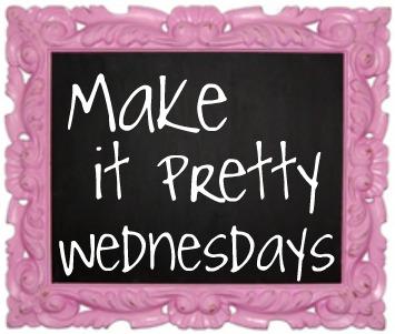 Make it pretty wednesdays sign