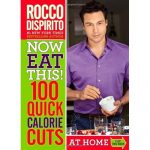 Giveaway: Autographed Copy of Chef Rocco DiSpirito's Now Eat This! 100 Quick Calorie Cuts At Home/On The Go Book! #WinNET100