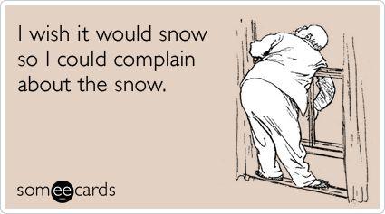 Complain about Snow