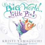 Book Review: It's a Big World, Little Pig! Available March 6th