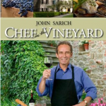 Chef in the Vineyard – Fresh & Simple Recipes from Great Wine Estates by John Sarich {Cookbook Review}