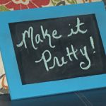 Make It Pretty Wednesdays: Make Your Own Chalkboards!