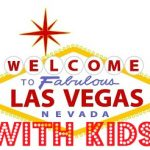 Just Because You Have Kids Doesn't Mean You Can't Go to Vegas