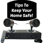 Tips For Keeping Your Home Safe!