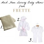 Must-Have Luxury Baby Items from Frette