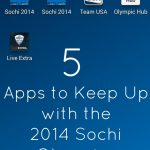 5 Android Apps to Keep Up with the Sochi 2014 Olympics #VZWBuzz