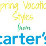 Spring Vacation Styles with Carter's! {$50 Carter's Gift Card Giveaway} #CartersSpringStyle