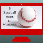 Baseball Apps for Windows 8 #WindowsChampions