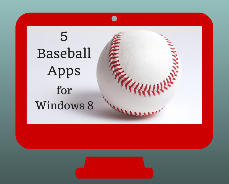 5 Baseball Apps for Windows 8