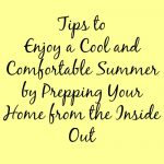 Enjoy a Cool and Comfortable Summer by Prepping Your Home from the Inside Out
