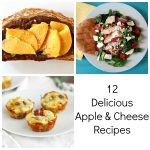12 Delicious Apple and Cheese Recipes