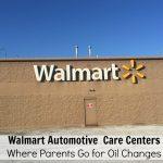 Walmart Automotive Care Centers: Where Parents Go for Oil Changes