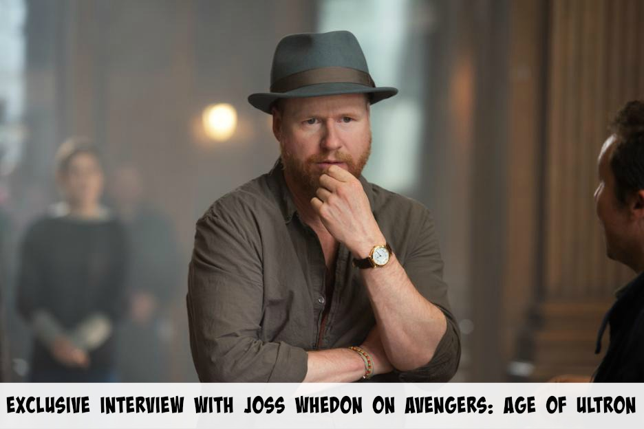 Exclusive Interview with Joss Whedon about Avengers Age of Ultron