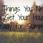 5 Things You Need to Get Your House Ready for Summer