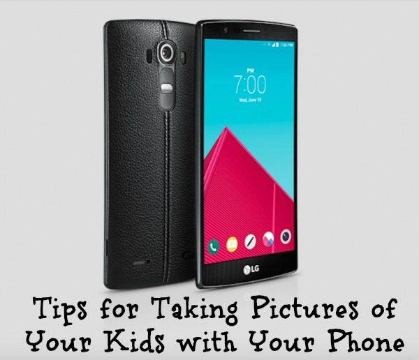 Tips for Taking Picctures of Your Kids with Your Phone