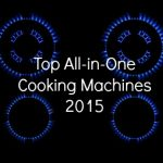 iCook: Top All-in-One Cooking Machines 2015