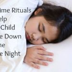 Bedtime Rituals to Help Your Child Settle Down for the Entire Night