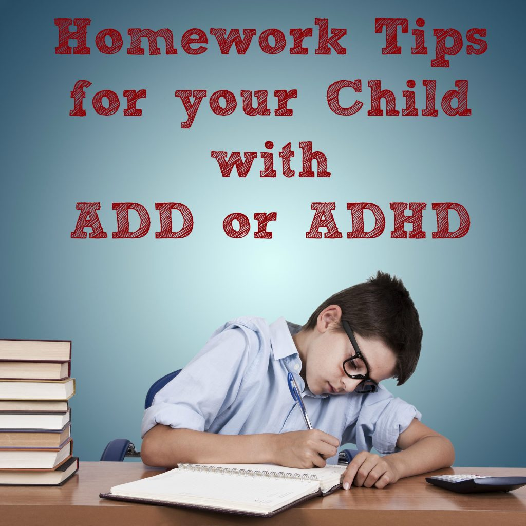 Homework Tips for your Child with ADD or ADHD