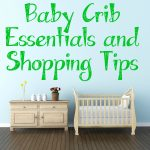 Baby Crib Essentials and Shopping Tips