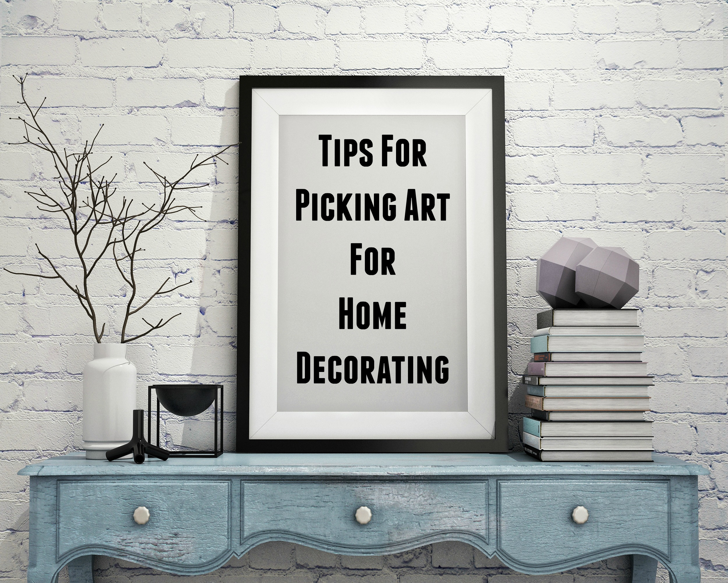 Tips For Picking Art For Home Decorating
