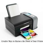 Outside the Box: Creative Ways to Harness the Power of Your Printer