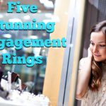 Five Stunning Engagement Rings