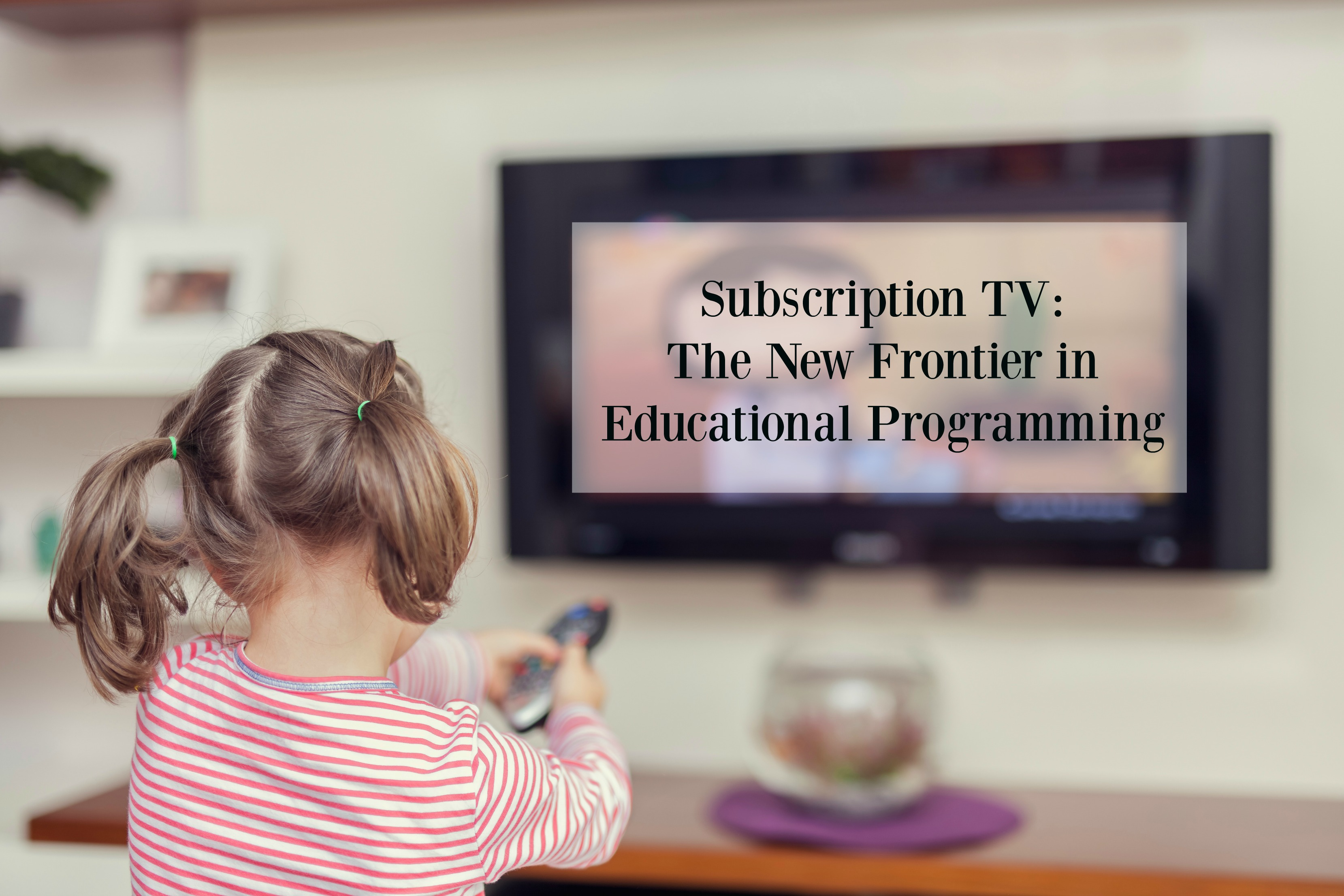Subscription TV The New Frontier in Educational Programming