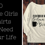 10 Gilmore Girls Shirts You Need In Your Life