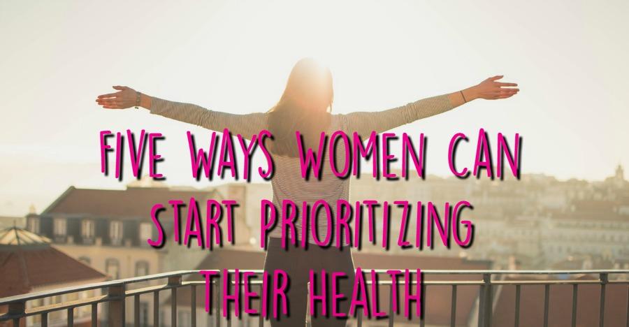 5 Ways Women Can Start Prioritizing Their Health