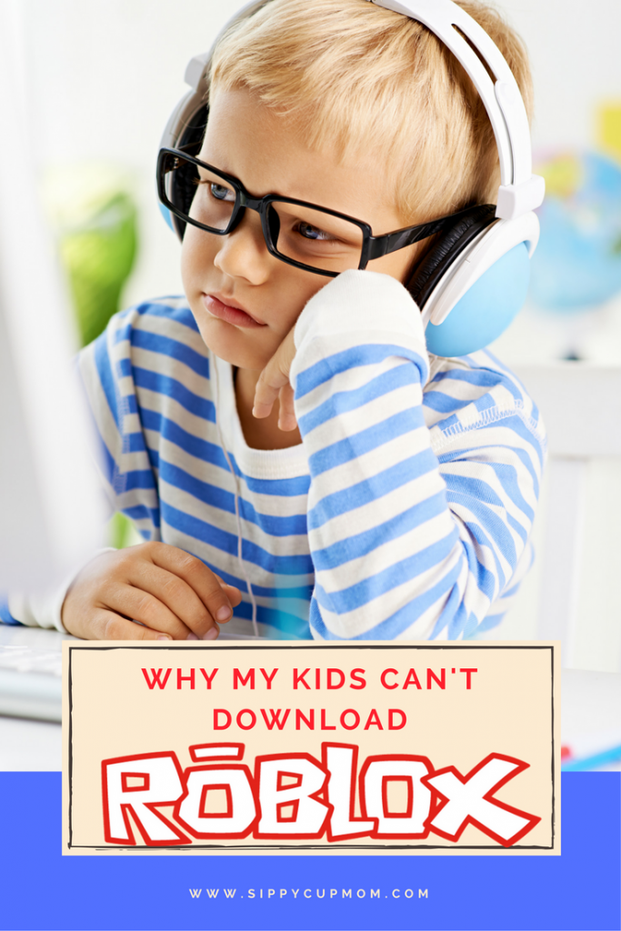 Be A Bad Kid Roblox Why You Should Avoid Downloading Roblox For Your Kids Sippy Cup Mom