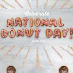 Celebrate National Donut Day at Dunkin' Donuts on June 2nd!