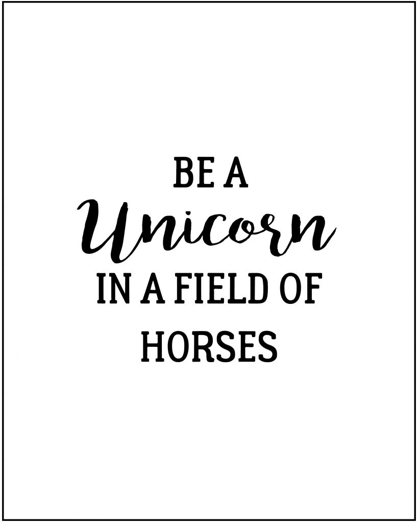 Click to Print Be a Unicorn in a Field of Horses